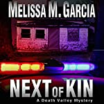 Next of Kin: Death Valley Mystery, Volume 2 | Melissa M. Garcia