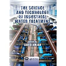 Science and Technology of Industrial Water Treatment by Zahid Amjad (2010-01-01)
