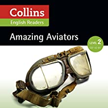 Amazing Aviators: A2-B1 (Collins Amazing People ELT Readers) Audiobook by F. H. Cornish - adaptor, Fiona MacKenzie - editor Narrated by  Collins