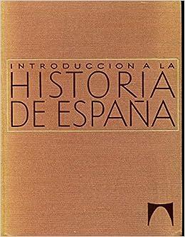 Introduccion a la historia de espaÑa: Amazon.es: Ubieto, Antonio/seco, Carlos: Libros