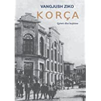 Korça - Qyteti dhe kujtime (Albanian Edition)