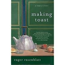 com roger rosenblatt books biography blog audiobooks making toast by roger rosenblatt 2010 02 16