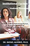 img - for Institutional Factors and Students Retention:
