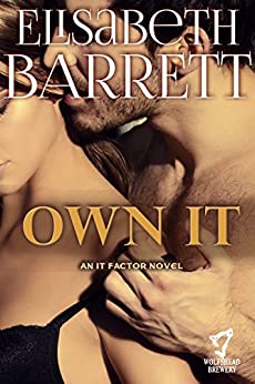 Own It: An It Factor Novel by [Barrett, Elisabeth]