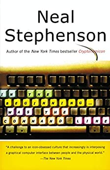 In the Beginning...Was the Command Line by [Stephenson, Neal]