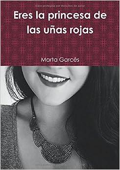 Book Eres la princesa de las uñas rojas (Spanish Edition)