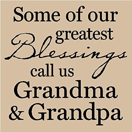 Vinyl Wall Decal. Some of our greatest blessings call us Grandma /& Grandpa