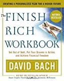 img - for The Finish Rich Workbook: Creating a Personalized Plan for a Richer Future (Get out of debt, Put your dreams in action and achieve Financial Freedom by David Bach (2003-01-01) book / textbook / text book