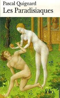 Dernier Royaume, tome 4 : Les Paradisiaques par Quignard