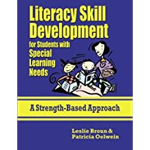 Literacy Skill Development for Students with Special Learning Needs by Leslie Broun (2007-05-01)