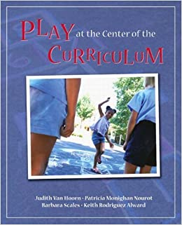 Book By Judith M Van Hoorn - Play at the Center of the Curriculum: 5th (fifth) Edition