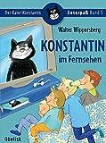 Konstantin im Fernsehen (Lesespaß)