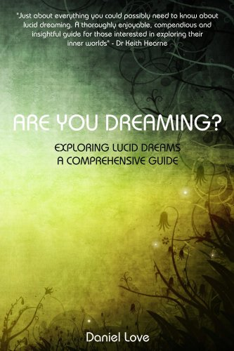 GO Downloads Are You Dreaming?: Exploring Lucid Dreams: A Comprehensive Guide by Daniel Love