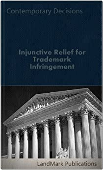 Injunctive Relief For Trademark Infringement (Intellectual Property Law Series) Books Pdf File