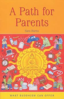 A Path For Parents (What Buddhism Can Offer) by [Burns, Sara]