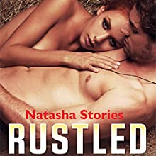 Rustled Audiobook by Natasha Stories Narrated by James Cramer