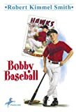 Bobby Baseball, Robert Smith, 0833564552