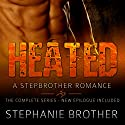 Heated: A Stepbrother Romance Audiobook by Stephanie Brother Narrated by Sierra Kline