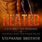Heated: A Stepbrother Romance | Stephanie Brother