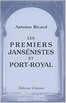 Les premiers jansénistes et Port-Royal