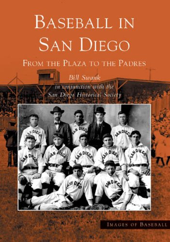 Baseball in San Diego: From the Plaza to the Padres (Images of Baseball: - Diego San Plaza