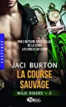 Wild Riders, tome 2 : la Course Sauvage par Burton