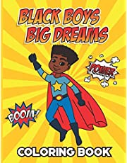 Black Boys Big Dreams - Coloring Book: A Children's Coloring Book | Features a Superhero, Police Officer, Astronaut, Football Player, and many more