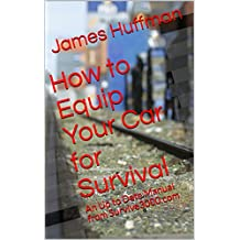How to Equip Your Car for Survival: An Up to Date Manual from Survive3000.com