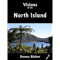 Visions of the North Island (Visions of New Zealand Book 1)