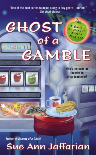 Ghost Apple - Ghost of a Gamble (A Ghost of Granny Apples Mystery Series Book 4)