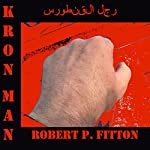 Kron Man: Just Your Average Superhero | Robert P. Fitton