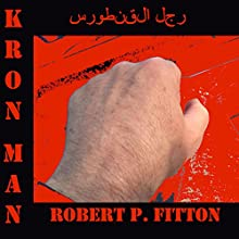 Kron Man: Just Your Average Superhero Audiobook by Robert P. Fitton Narrated by Robert P. Fitton