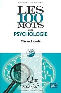 Les 100 mots de la psychologie par Houdé
