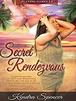 Secret Rendezvous (Playing Games) by [Spencer, Kendra]