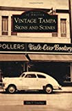 Vintage Tampa Signs and Scenes (FL) (Images of America)