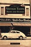 Vintage Tampa Signs and Scenes, John V. Cinchett, 0738568368