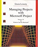 Managing Projects with Microsoft 3.0 for Windows and MacIntosh Version 3.0