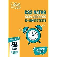 KS2 Maths SATs Age 9-10: 10-Minute Tests: 2019 tests (Letts KS2 Revision Success)