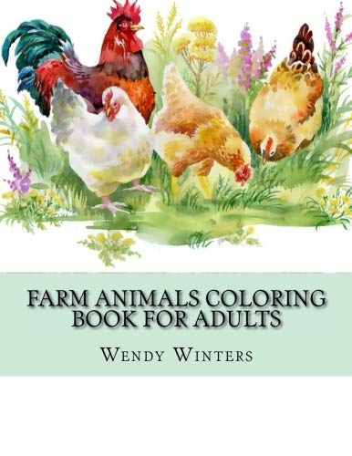 (Farm Animals Coloring Book For Adults: Large Print Cow Pig Chickens and Horses Adult Coloring Book For Stress Relief and Relaxation (Adults Coloring Books) )