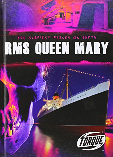 RMS Queen Mary (Torque Books) (The Scariest Places on Earth)