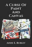 img - for A Curse Of Paint And Canvas book / textbook / text book