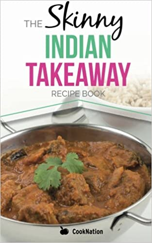 The skinny indian takeaway recipe book british indian restaurant the skinny indian takeaway recipe book british indian restaurant dishes under 300 400 and 500 calories the secret to low calorie indian takeaway food at forumfinder Images