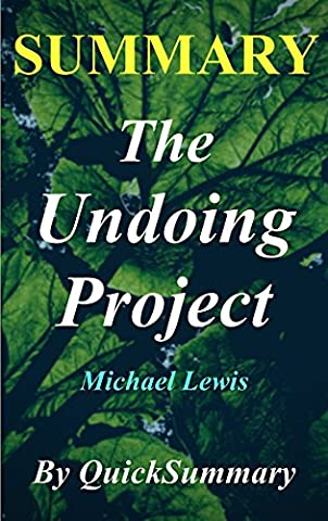 Summary - The Undoing Project: By Michael Lewis - A Friendship That Changed Our Minds (The Undoing Project: A Complete Summary - Book, Paperback, Hardcover, Audiobook, Audible, Book Summary (Kindle Audio Ap)