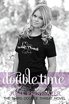 Double Time (Double Threat series Book 3) by [Prestsater, Julie]