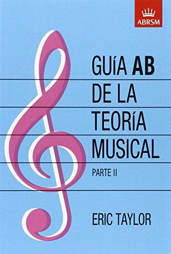 Descargar Libro Guía Ab De La Teoría Musical Parte 2: Spanish Edition: Pt. 2 Eric Taylor