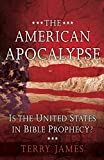 united states bible prophecy - The American Apocalypse: Is the United States in Bible Prophecy?