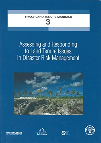 Assessing And Responding To Land Tenure Issues In Disaster Risk Management: FAO Land Tenure Manual No. 3