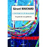 L'Interculturalisme: Un point de vue québécois (Essais et Documents)