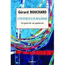 L'Interculturalisme: Un point de vue québécois (French Edition)