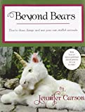 img - for Beyond Bears: How to draw, design, and sew your own stuffed animals book / textbook / text book